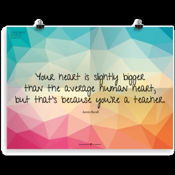 Prikkelende poster: Your heart is slightly bigger